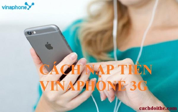 cách nạp tiền cho Vinaphone 3G