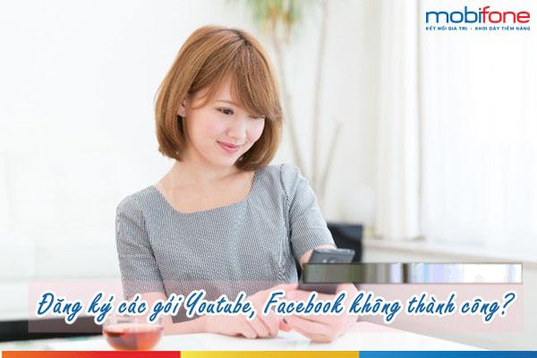dang-ky-goi-youtube-facebook-mobifone-khong-thanh-cong