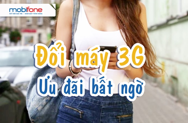 doi-may-3g-mobifone-uu-dai-bat-ngo