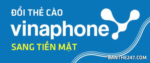 doi-the-cao-vinaphone-thanh-tien-mat-nhanh-chong