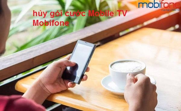 hủy gói cước Mobile TV Mobifone