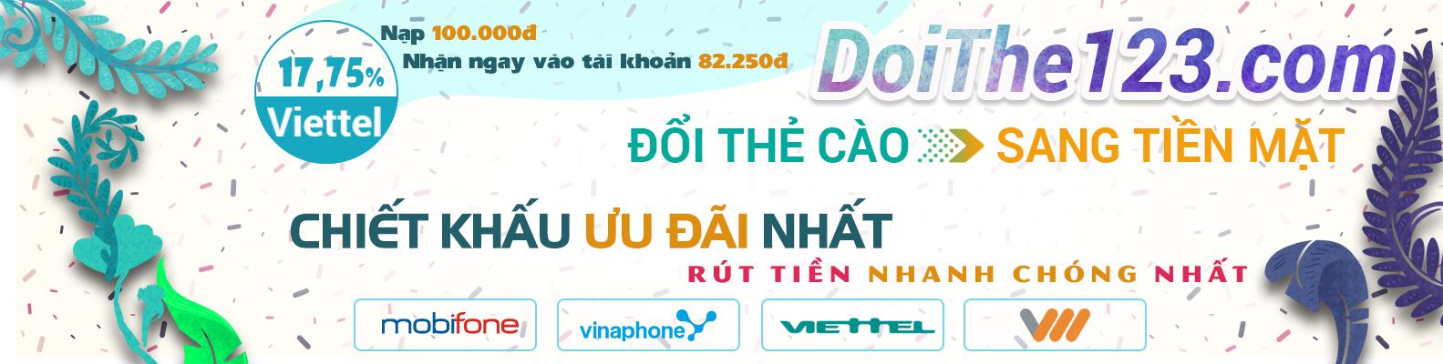 Đổi thẻ cào Viettel sang tiền mặt ưu đãi tốt nhất