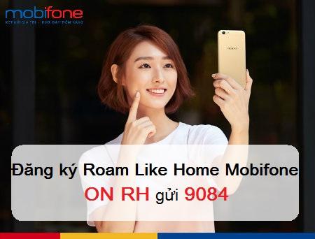 Cách đăng ký gói cước Roam Like Home Mobifone- Gói chuyển vùng quóc tế cực rẻ