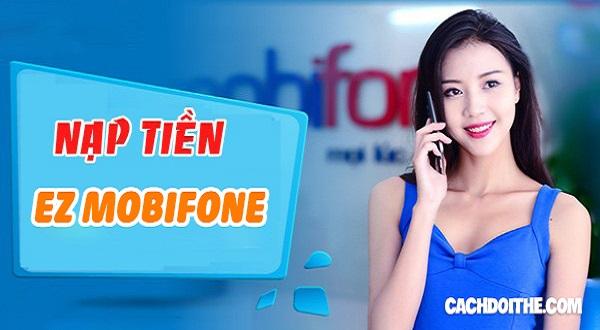 Hướng dẫn cách nạp tiền EZ Mobifone