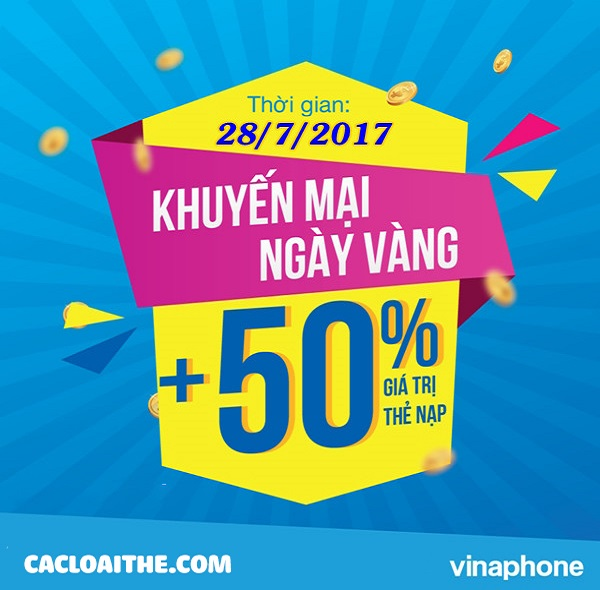 Khuyến mãi Vinaphone nạp thẻ ngày 28/7/2017