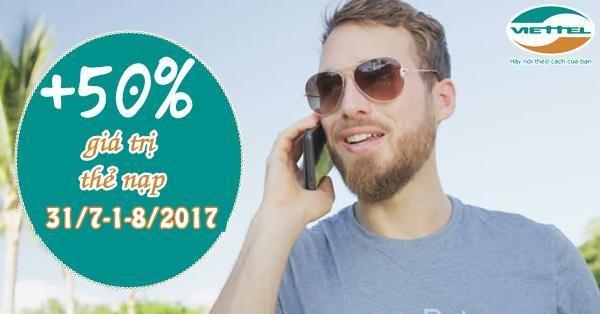 Khuyến mãi Viettel tặng 50% giá trị thẻ nạp vào 2 ngày vàng 31/7- 1/8/2017