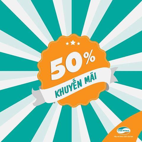 Viettel tưng bừng khuyến mãi 50% giá trị thẻ nạp ngày 31/7 - 1/8