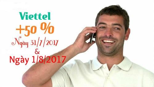 Viettel khuyến mãi ngày 1/8/2017 tặng 50% giá trị thẻ nạp trên toàn quốc