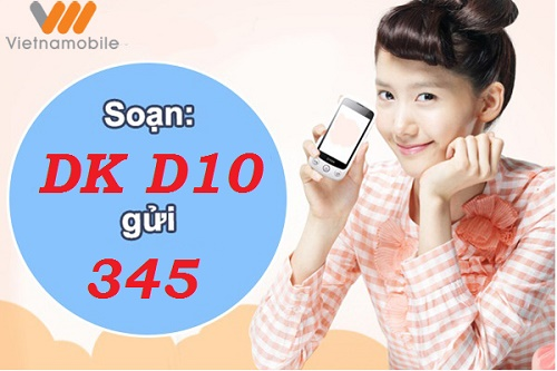 Hướng dẫn chi tiết cách đăng ký gói cước D10 Vietnamobile