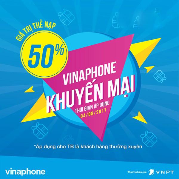 Vinaphone khuyến mãi nạp thẻ tặng 50% giá trị thẻ nạp ngày 04/08/2017