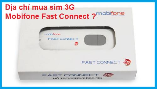 Đâu là địa chỉ mua sim 3G Mobifone Fast Connect?