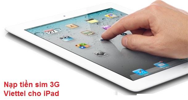 Cách nạp tiền sim 3G Viettel cho iPad đơn giản nhất
