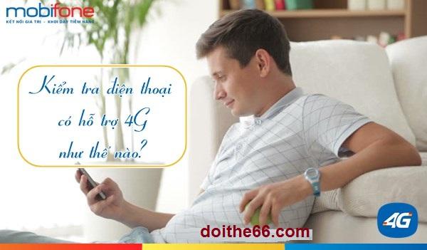 Hướng dẫn cách kiểm tra điện thoại có hỗ trợ dịch vụ 4G Mobifone hay không?