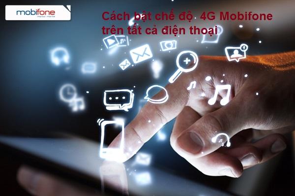 Hướng dẫn chi tiết cách bật chế độ  4G Mobifone trên tất cả điện thoại