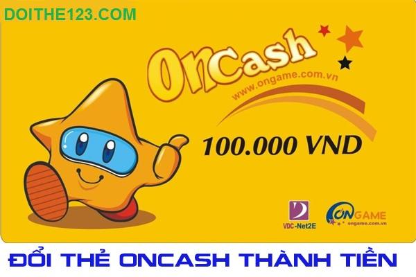 Đổi thẻ cào Oncash thành tiền mặt nhanh chóng hiệu suất cao