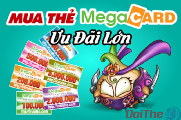 Hướng dẫn đổi thẻ Megacard thành tiền mặt chiết khấu lớn