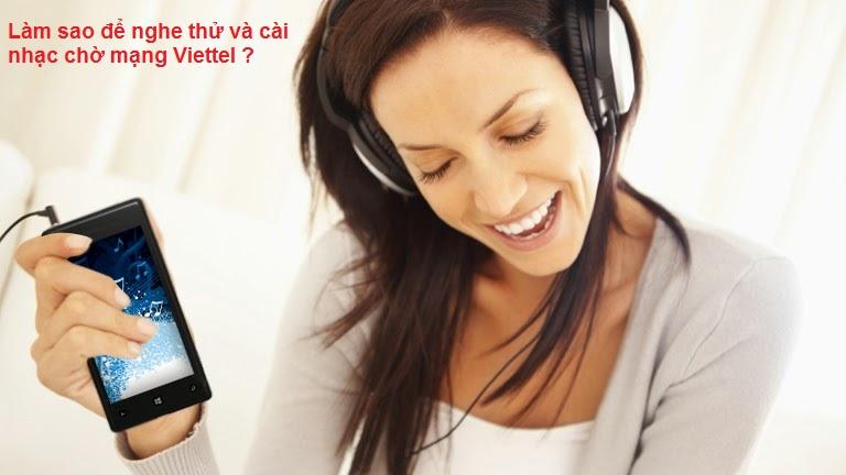 Học nhanh cách nghe thử và cài nhạc chờ mạng Viettel