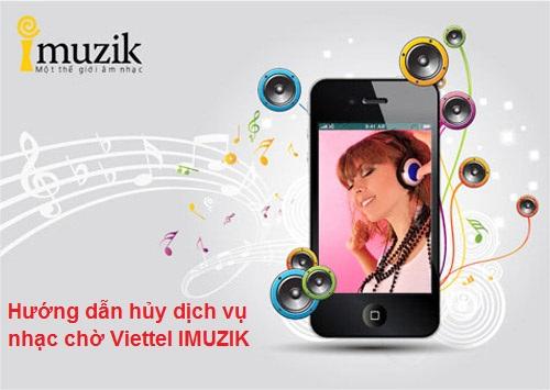 Hướng dẫn hủy dịch vụ nhạc chờ Viettel IMUZIK