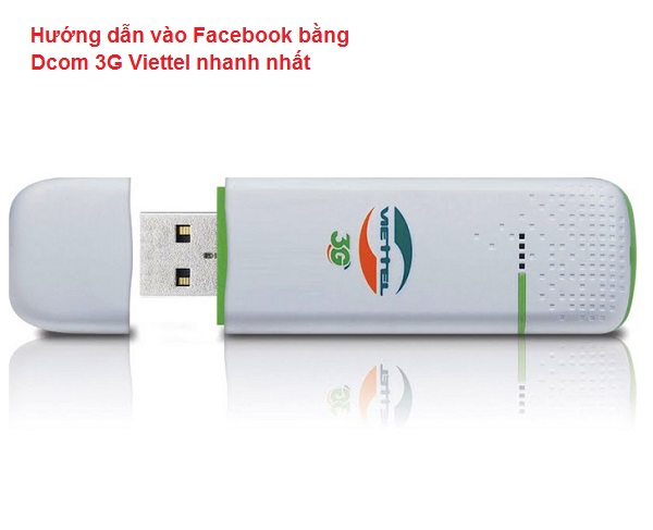 Hướng dẫn vào Facebook bằng Dcom 3G Viettel nhanh nhất