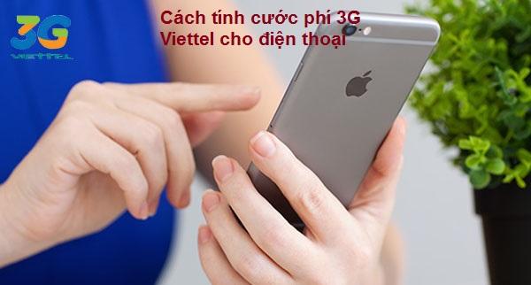 Hướng dẫn chi tiết cách tính cước phí 3G Viettel cho điện thoại