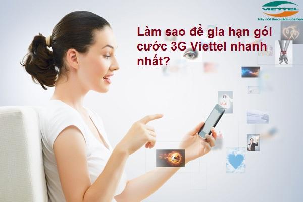 Làm sao để gia hạn gói cước 3G Viettel nhanh nhất?