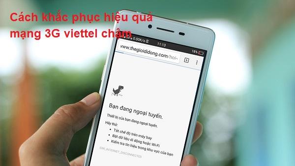 Cách khắc phục hiệu quả mạng 3G viettel chậm