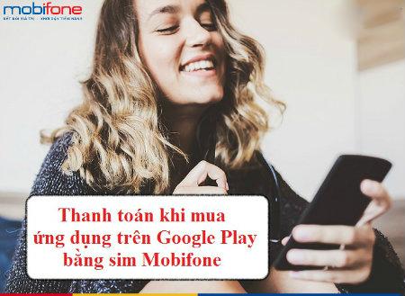 Cách thanh toán khi mua ứng dụng trên Google Play bằng sim Mobifone