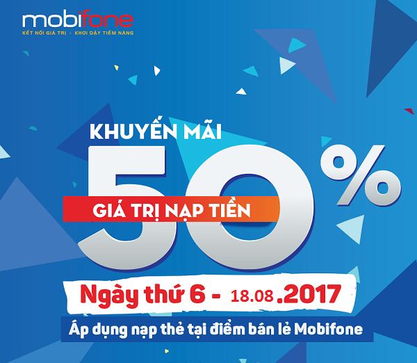 Khuyến mãi Mobifone ngày 18/08/2017 tặng 50% giá trị thẻ nạp thứ 6 hàng tuần