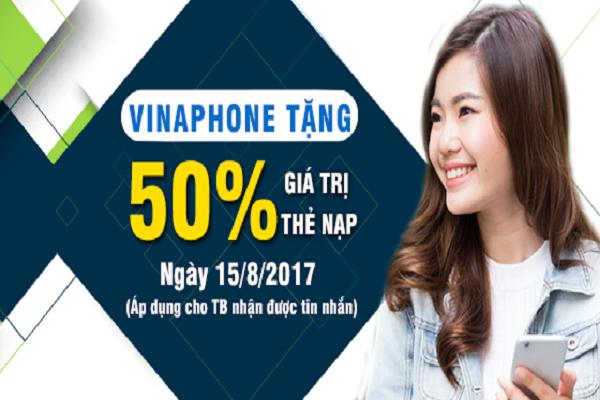 Vinaphone khuyến mãi tháng 8/2017 tặng 50% thẻ nạp vào ngày 15/08/2017