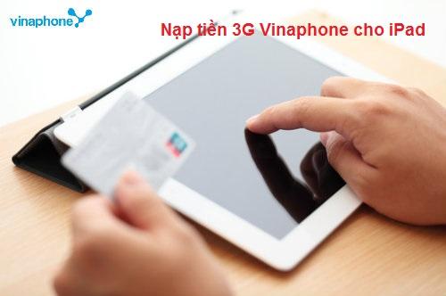 Hướng dẫn nạp tiền 3G Vinaphone cho iPad bằng gói cước tích hợp