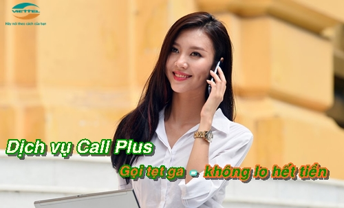 Hướng dẫn chi tiết cách đăng kí và sử dụng dịch vụ Call Plus Viettel
