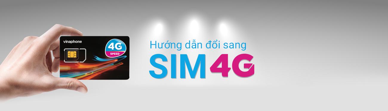Cách làm thủ tục chuyển đổi sim 4G Vinaphone nhanh nhất 2017