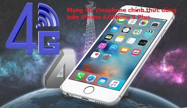 Mạng 4G Vinaphone chính thức dùng trên iPhone 6/iPhone 6 Plus