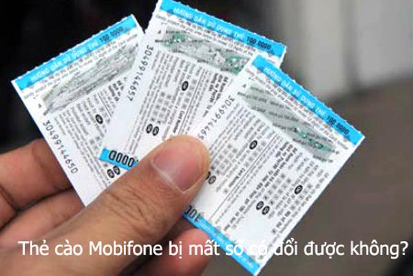 Thẻ cào Mobifone bị mất số có đổi được không?