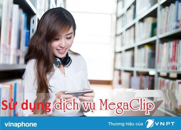 Hướng dẫn chi tiết cách đăng kí dịch vụ MegaClip Vinaphone