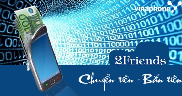 Hướng dẫn cách đăng kí dịch vụ chuyển tiền 2Friend Vinaphone