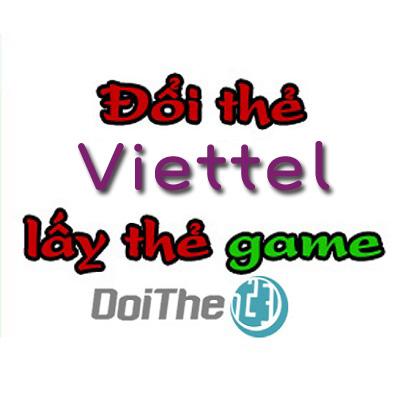 Đổi card điện thoại Viettel lấy thẻ game nhanh chóng
