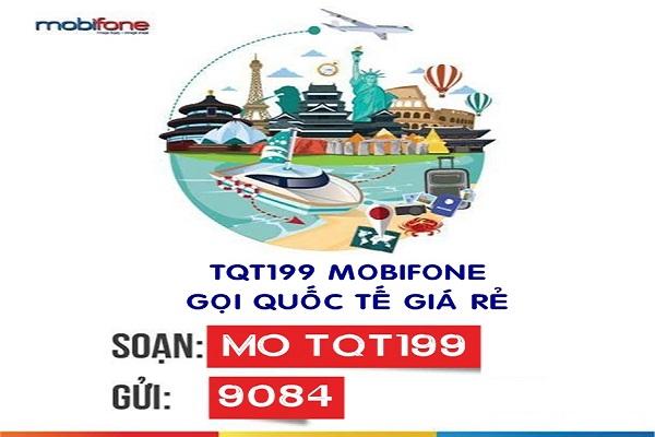 Đăng ký gói TQT199 Mobifone nhận ưu đãi phút gọi Quốc tế cực hấp dẫn