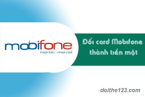 Đổi card điện thoại Mobifone thành tiền mặt chiết khấu tốt nhất