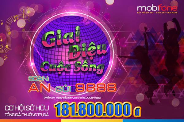 Tham gia chương trình Giai điệu cuộc sống Mobifone nhận ngay 181 triệu
