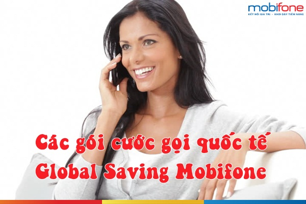 Cách đăng kí gói quốc tế Global Saving Mobifone nhanh chóng