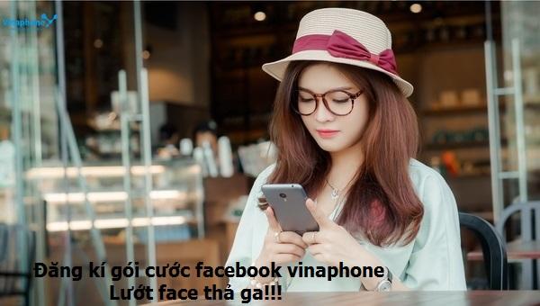 Những gói cước facebook vinaphone hót nhất hiện nay