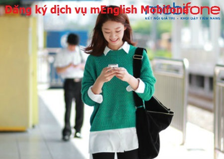 Hướng dẫn đăng kí dịch vụ mEnglish Mobifone- học tiếng anh hiệu quả
