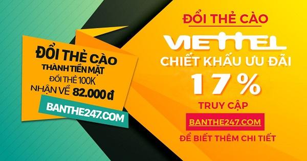 Đổi thẻ cào điện thoại Viettel chậm chiết khấu 17%
