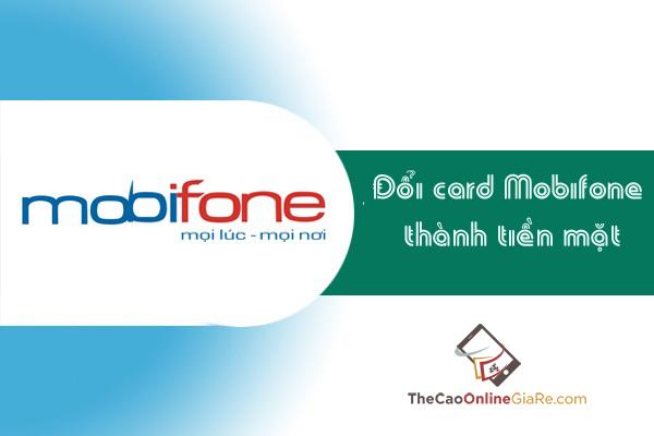 Đổi thẻ điện thoại Mobifone thành tiền mặt chiết khấu tốt nhất