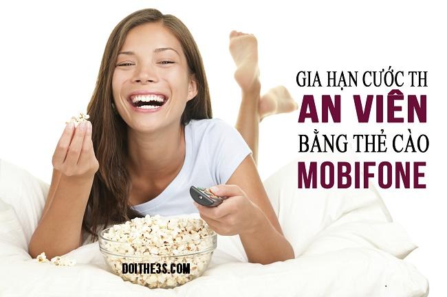 Gia hạn cước truyền hình An Viên bằng thẻ cào Mobifone, tiện lợi và đơn giản