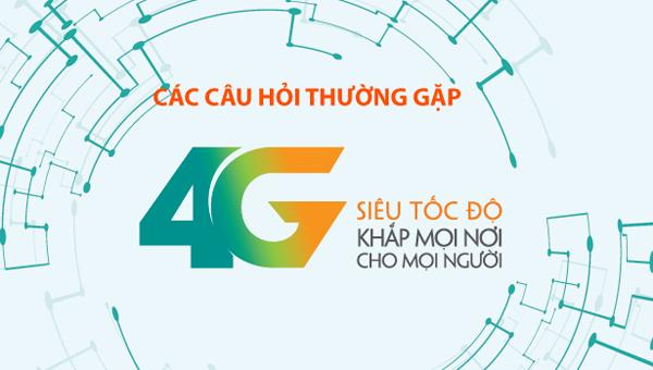Những câu hỏi thường gặp về dịch vụ mạng 4G Viettel