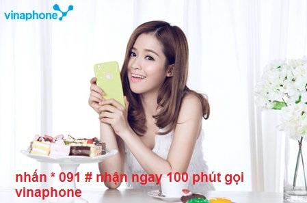 Nhấn * 091 # nhận ngay 100 phút gọi vinaphone miễn phí