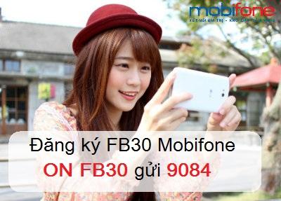 Hướng dẫn nhanh chóng cách đăng kí gói FB30 Mobifone