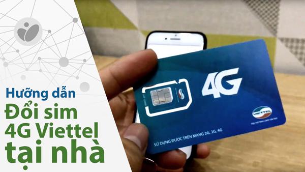 Cách đối sim 4G Viettel nhanh chóng ngay tại nhà